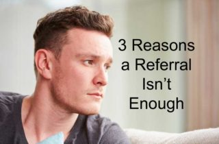 referral isn't enough